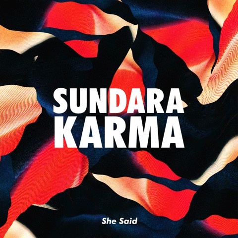 Promo_She_Said_Sundara_Karma_Digital copy