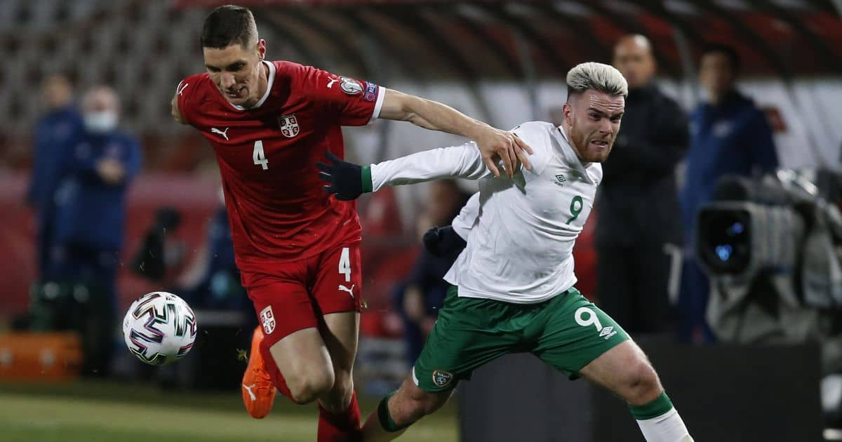 Nikola Milenkovic, Aaron Connolly Serbia v Republic of Ireland March 2021